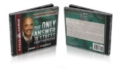 Audio Book-The Only Answer To Stress